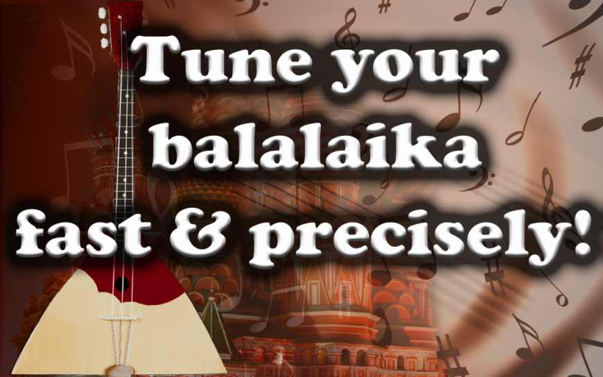 Balalaika Tuner – Tune Your Music Instrument Fast & Precisely